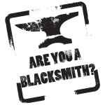 ARE YOU A BLACKSMITH